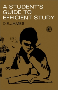 A Student's Guide to Efficient Study - 1st Edition - ISBN: 9780080123202, 9781483140926
