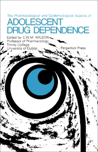 The Pharmacological and Epidemiological Aspects of Adolescent Drug Dependence - 1st Edition - ISBN: 9780080123646, 9781483186160
