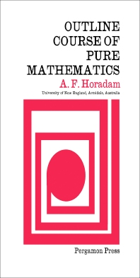 Outline Course of Pure Mathematics - 1st Edition - ISBN: 9780080125930, 9781483147901