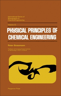 Physical Principles of Chemical Engineering - 1st Edition - ISBN: 9780080128177, 9781483153841