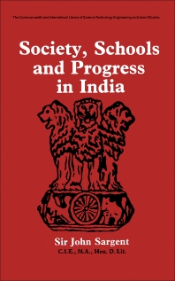 Society, Schools and Progress in India - 1st Edition - ISBN: 9780080128405, 9781483160313