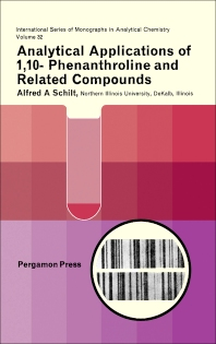 Analytical Applications of 1,10-Phenanthroline and Related Compounds - 1st Edition - ISBN: 9780080128771, 9781483156569