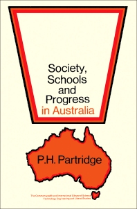Society, Schools and Progress in Australia - 1st Edition - ISBN: 9780080129198, 9781483186306