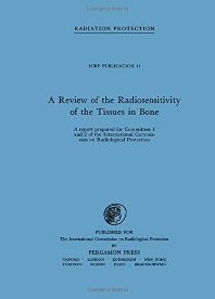 A Review of the Radiosensitivity of the Tissues in Bone - 1st Edition - ISBN: 9780080129440, 9781483181189