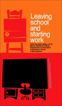 Leaving School and Starting Work - 1st Edition - ISBN: 9780080129549, 9781483151540