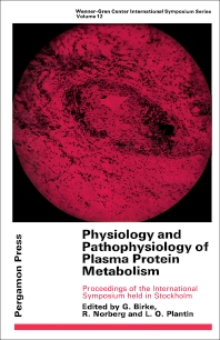 Physiology and Pathophysiology of Plasma Protein Metabolism - 1st Edition - ISBN: 9780080129655, 9781483186337