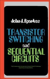 Transistor Switching and Sequential Circuits - 1st Edition - ISBN: 9780080129822, 9781483160351