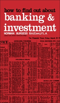 How to Find Out About Banking and Investment - 1st Edition - ISBN: 9780080130460, 9781483157238