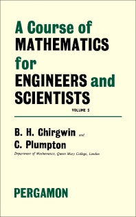 A Course of Mathematics for Engineerings and Scientists - 1st Edition - ISBN: 9780080131320, 9781483160795