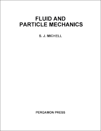 Fluid and Particle Mechanics - 1st Edition - ISBN: 9780080133126, 9781483136158