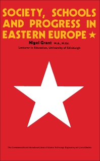 Society, Schools and Progress in Eastern Europe - 1st Edition - ISBN: 9780080133225, 9781483161174