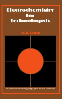 Electrochemistry for Technologists - 1st Edition - ISBN: 9780080134345, 9781483145846