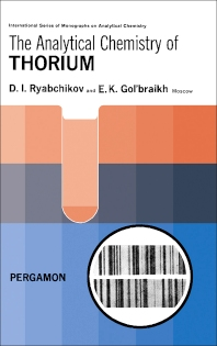 The Analytical Chemistry of Thorium - 1st Edition - ISBN: 9780080137377, 9781483156590
