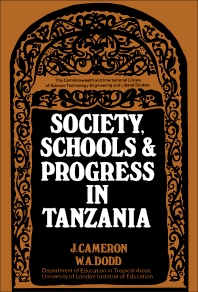 Society, Schools and Progress in Tanzania - 1st Edition - ISBN: 9780080155647, 9781483159140