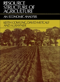 Resource Structure of Agriculture - 1st Edition - ISBN: 9780080155852, 9781483146225