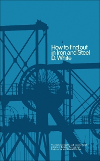 How to Find Out in Iron and Steel - 1st Edition - ISBN: 9780080157900, 9781483159638