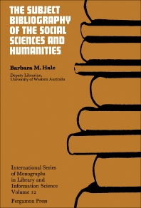 The Subject Bibliography of the Social Sciences and Humanities - 1st Edition - ISBN: 9780080157917, 9781483146638