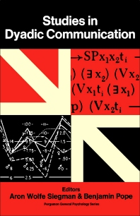 Studies in Dyadic Communication - 1st Edition - ISBN: 9780080158679, 9781483285283
