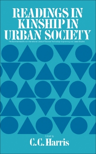 Readings in Kinship in Urban Society - 1st Edition - ISBN: 9780080160399, 9781483186658