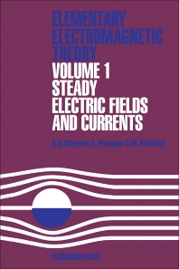 Steady Electric Fields and Currents - 1st Edition - ISBN: 9780080160801, 9781483137216