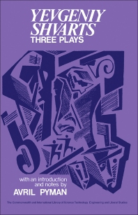 Three Plays: Yevgeniy Shvarts - 1st Edition - ISBN: 9780080162942, 9781483138404