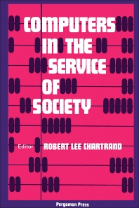 Computers in the Service of Society - 1st Edition - ISBN: 9780080163321, 9781483147437