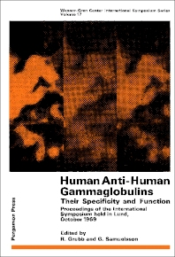 Human Anti-Human Gammaglobulins, Their Specificity and Function - 1st Edition - ISBN: 9780080164519, 9781483159836