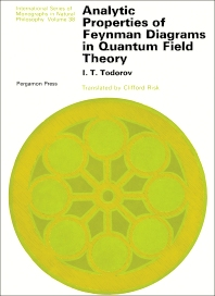 Analytic Properties of Feynman Diagrams in Quantum Field Theory - 1st Edition - ISBN: 9780080165448, 9781483156323