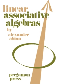 Linear Associative Algebras - 1st Edition - ISBN: 9780080165646, 9781483186795