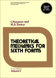 Theoretical Mechanics for Sixth Forms - 2nd Edition - ISBN: 9780080165929, 9781483137803