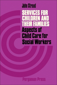 Services for Children and Their Families - 1st Edition - ISBN: 9780080166049, 9781483186832