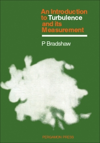 An Introduction to Turbulence and its Measurement - 1st Edition - ISBN: 9780080166216, 9781483140841
