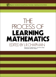The Process of Learning Mathematics - 1st Edition - ISBN: 9780080166230, 9781483147581