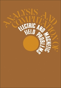Analysis and Computation of Electric and Magnetic Field Problems - 2nd Edition - ISBN: 9780080166384, 9781483151625