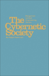 The Cybernetic Society - 1st Edition - ISBN: 9780080169491, 9781483159843