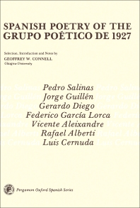 Spanish Poetry of the Grupo Poético de 1927 - 1st Edition - ISBN: 9780080169507, 9781483153865