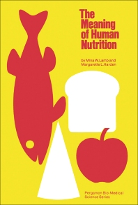 The Meaning of Human Nutrition - 1st Edition - ISBN: 9780080170794, 9781483137964