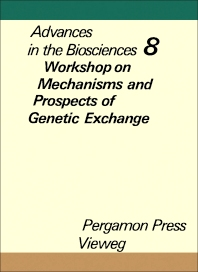 Workshop on Mechanisms and Prospects of Genetic Exchange, Berlin, December 11 to 13, 1971 - 1st Edition - ISBN: 9780080172903, 9781483151908