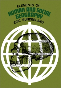 Elements of Human and Social Geography - 1st Edition - ISBN: 9780080176895, 9781483159546
