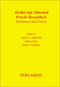 Alcohol and Abnormal Protein Biosynthesis - 1st Edition - ISBN: 9780080177083, 9781483152066
