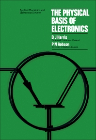 The Physical Basis of Electronics - 2nd Edition - ISBN: 9780080179001, 9781483156545