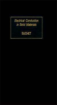 Electrical Conduction in Solid Materials - 1st Edition - ISBN: 9780080180526, 9781483280233