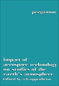 Impact of Aerospace Technology on Studies of the Earth's Atmosphere - 1st Edition - ISBN: 9780080181318, 9781483147819