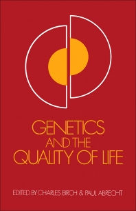 Genetics and the Quality of Life - 1st Edition - ISBN: 9780080182100, 9781483279022