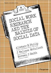 Social Work Research and the Analysis of Social Data - 1st Edition - ISBN: 9780080182124, 9781483136141