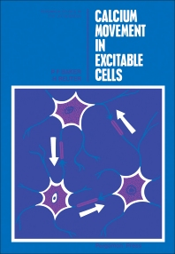 Calcium Movement in Excitable Cells - 1st Edition - ISBN: 9780080182988, 9781483136660