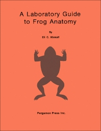 A Laboratory Guide to Frog Anatomy - 1st Edition - ISBN: 9780080183152, 9781483187471