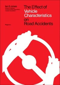 The Effect of Vehicle Characteristics on Road Accidents - 1st Edition - ISBN: 9780080189635, 9781483157474