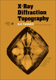 X-Ray Diffraction Topography - 1st Edition - ISBN: 9780080196923, 9781483187686