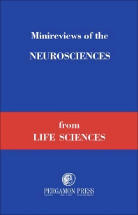 Minireviews of the Neurosciences from Life Sciences - 1st Edition - ISBN: 9780080197241, 9781483154787